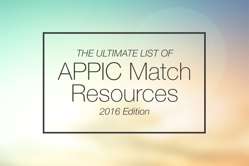 The Ultimate List of APPIC Match Resources (2016 Edition).