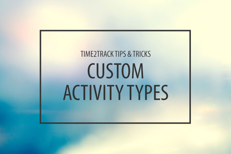 Time2Track Tips: Custom Activity Types